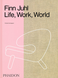 FINN JUHL LIFE WORK WORLD di BUNDEGAARD CHRISTIAN