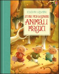 STORIE PER SOGNARE ANIMALI MAGICI di DAYNES K. - DAVIDSON S.