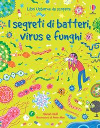 SEGRETI DI BATTERI VIRUS E FUNGHI