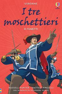 TRE MOSCHETTIERI - A FUMETTI di PUNTER R. - PINCELLI M.