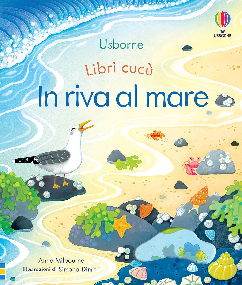 In riva al mare. Libri cucù. Ediz. a colori