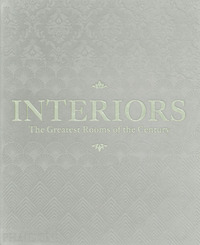 INTERIORS - THE GREATEST ROOMS OF THE CENTURY