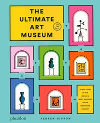 THE ULTIMATE ART MUSEUM di GIPSON FERREN