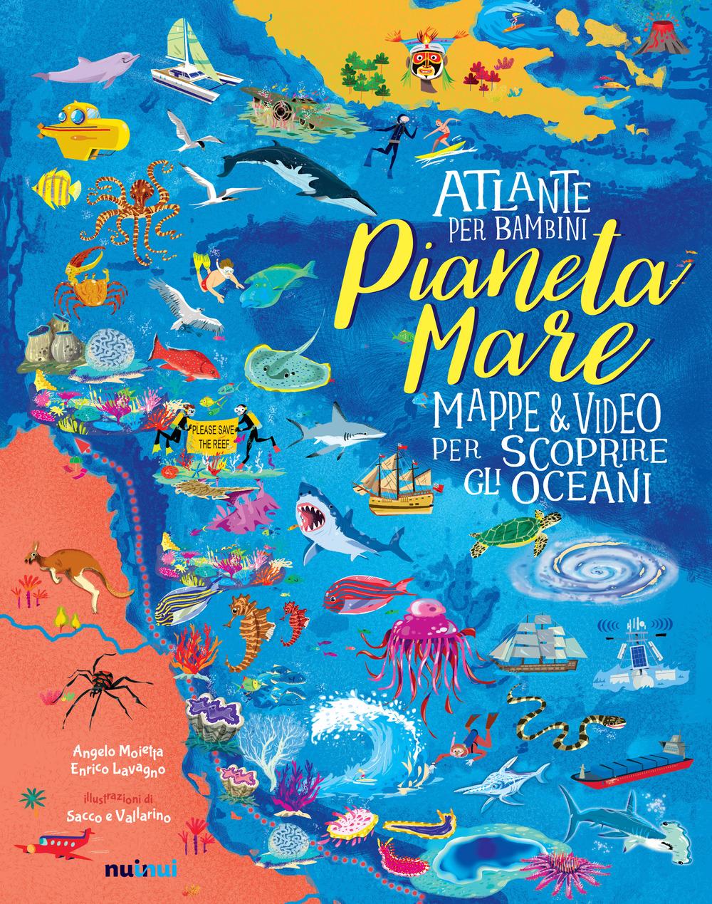 Pianeta Mare. Mappe & video per scoprire gli oceani. Ediz. a colori