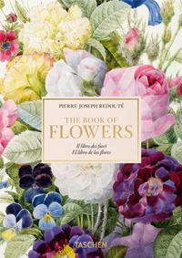 THE BOOK OF FLOWERS - IL LIBRO DEI FIORI di REDOUTE' PIERRE JOSEPH