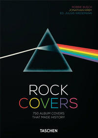 ROCK COVERS - 750 ALBUM COVERS THAT MADE HISTORY di BUSCH R. - KIRBY J. - WIEDEMANN J.