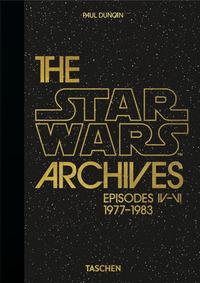 THE STAR WARS ARCHIVES - EPISODES IV - VI 1977 - 1983 di DUNCAN PAUL