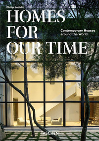 HOMES FOR OUR TIME - CONTEMPORARY HOUSES AROUND THE WORLD di JODIDIO PHILIP