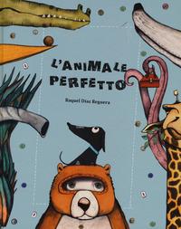 ANIMALE PERFETTO di REGUERA RAQUEL DIAZ