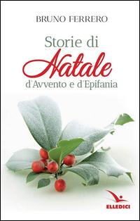 STORIE DI NATALE - D'AVVENTO E D'EPIFANIA di FERRERO BRUNO