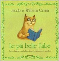 PIU' BELLE FIABE DEI GRIMM di GRIMM J. - GRIMM W.