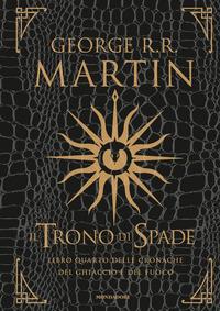 Copertina del Libro: Il trono di spade. Libro quarto delle Cronache del ghiaccio e del fuoco