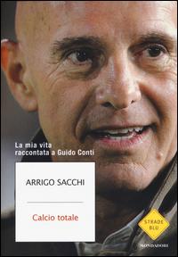Copertina del Libro: Calcio totale. La mia vita raccontata a Guido Conti