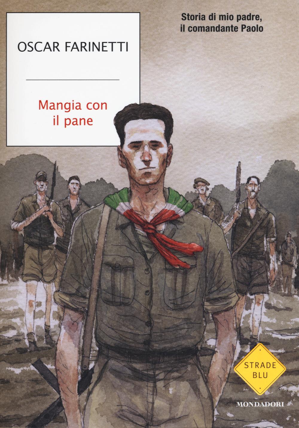 MANGIA CON IL PANE. STORIA DI MIO PADRE, IL COMANDANTE PAOLO - 9788804653004