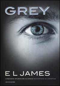 Copertina del Libro: Grey. Cinquanta sfumature di grigio raccontate da Christian