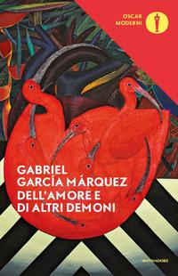 DELL'AMORE E DI ALTRI DEMONI di GARCIA MARQUEZ GABRIEL