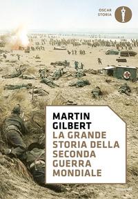 GRANDE STORIA DELLA SECONDA GUERRA MONDIALE di GILBERT MARTIN