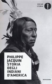 STORIA DEGLI INDIANI D'AMERICA di JACQUIN PHILIPPE