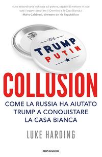 Copertina di: Collusion. Come la Russia ha aiutato Trump a conquistare la Casa Bianca