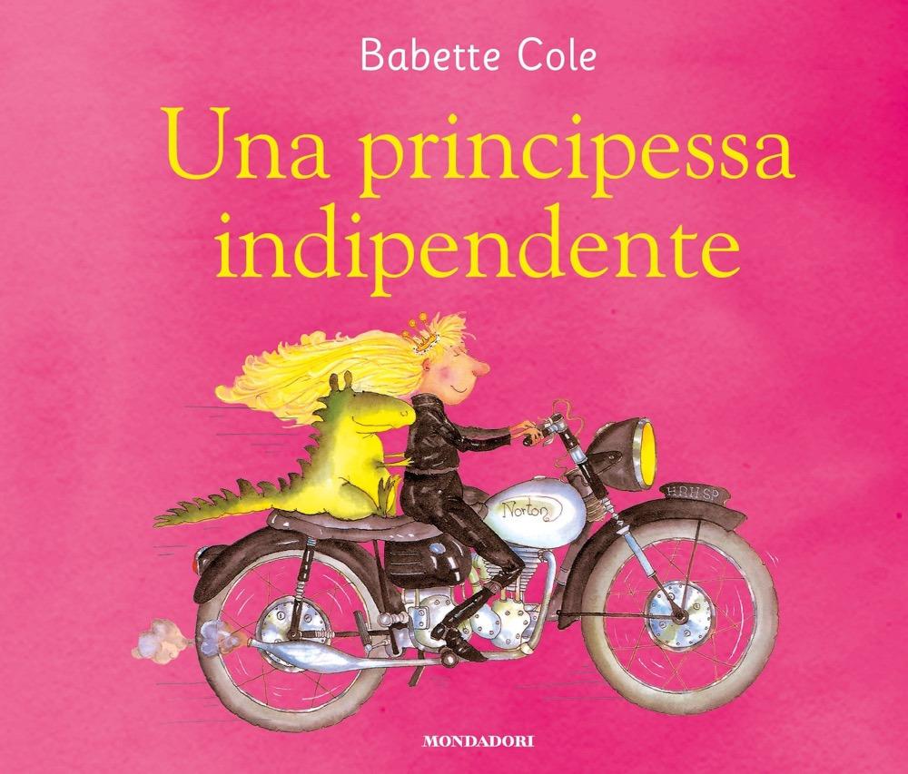 Una principessa indipendente. Ediz. a colori