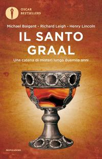 SANTO GRAAL di BAIGENT M. - LEIGH R.