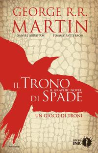 TRONO DI SPADE 1 UN GIOCO DI TRONI - GRAPHIC NOVEL di MARTIN GEORGE R. R.