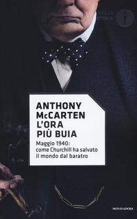 ORA PIU' BUIA - MAGGIO 1940 COME CHURCHILL HA SALVATO IL MONDO DAL BARATRO di MCCARTEN...