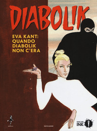 DIABOLIK - EVA KANT QUANDO DIABOLIK NON C'ERA