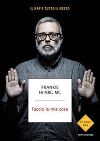 FACCIO LA MIA COSA di FRANKIE HI NRG MC
