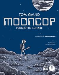 Copertina del Libro: Mooncop. Poliziotto lunare