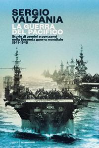 GUERRA DEL PACIFICO - STORIE DI UOMINI E PORTAEREI NELLA SECONDA GUERRA MONDIALE 1941 -...