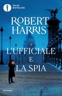 UFFICIALE E LA SPIA di HARRIS ROBERT