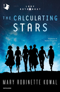 THE CALCULATING STARS di ROBINETTE KOWAL MARY