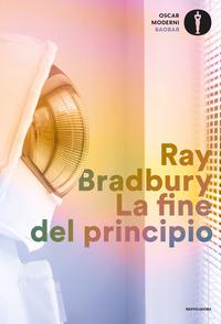FINE DEL PRINCIPIO di BRADBURY RAY