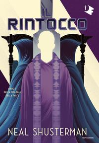 RINTOCCO - LA TRILOGIA DELLA FALCE 3 di SHUSTERMAN NEAL