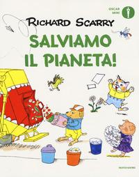 SALVIAMO IL PIANETA ! di SCARRY RICHARD