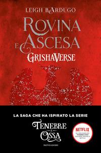 ROVINA E ASCESA GRISHAVERSE di BARDUGO LEIGH
