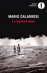 MATTINA DOPO di CALABRESI MARIO