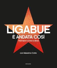 E' ANDATA COSI' - TRENT'ANNI COME SI DEVE di LIGABUE LUCIANO