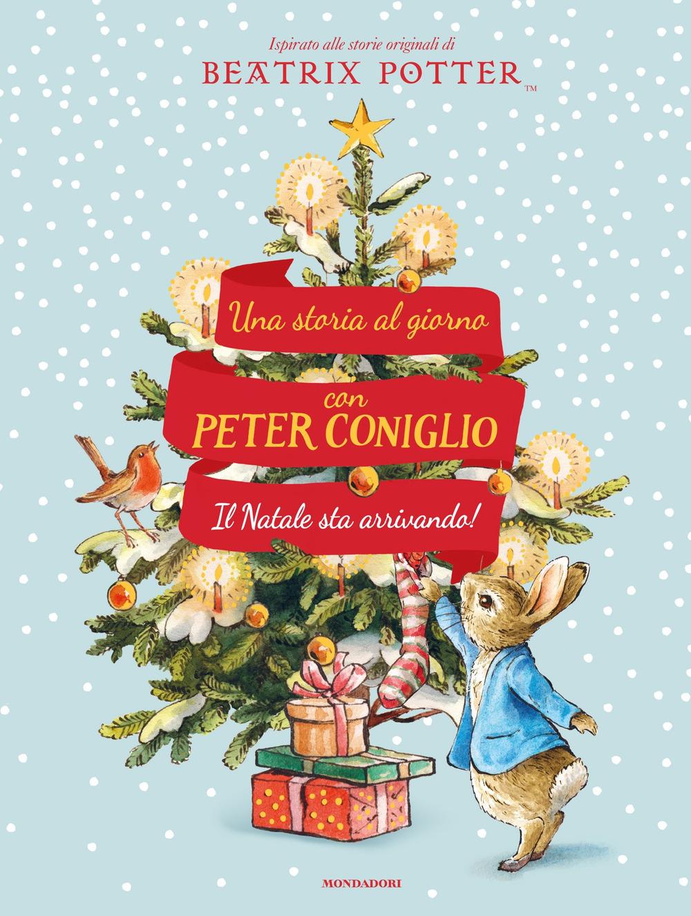 Il Natale sta arrivando! Una storia al giorno con Peter Coniglio. Ediz. a colori