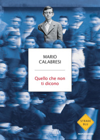 QUELLO CHE NON TI DICONO di CALABRESI MARIO