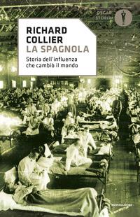 SPAGNOLA - STORIA DELL'INFLUENZA CHE CAMBIO' IL MONDO di COLLIER RICHARD