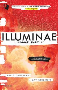 ILLUMINAE - ILLUMINAE FILE 1. di KAUFMAN A. - KRISTOFF J.