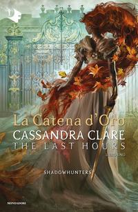 SHADOWHUNTERS - LA CATENA D'ORO di CLARE CASSANDRA