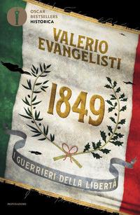 1849 I GUERRIERI DELLA LIBERTA' di EVANGELISTI VALERIO