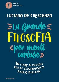 GRANDE FILOSOFIA PER MENTI CURIOSE - 50 STORIE DI FILOSOFI CON LE ILLUSTRAZIONI DI...