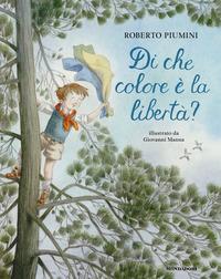 DI CHE COLORE E' LA LIBERTA' ? di PIUMINI R. - MANNA G.