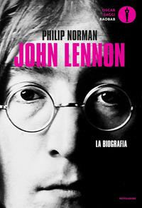 JOHN LENNON - LA BIOGRAFIA di NORMAN PHILIP