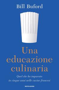 EDUCAZIONE CULINARIA di BUFORD BILL