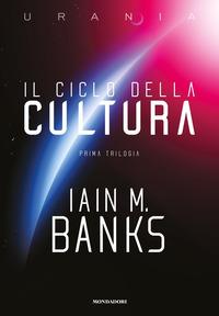 CICLO DELLA CULTURA - PRIMA TRILOGIA di BANKS IAIN M.